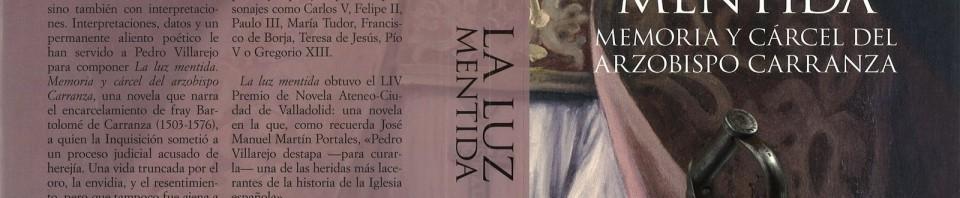 La luz mentida memoria y cárcel del Arzobispo Carranza de Pedro Villarejo