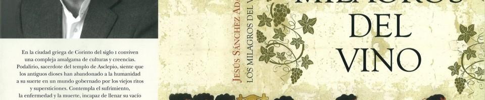Los milagros del vino de Jesús Sánchez Adalid