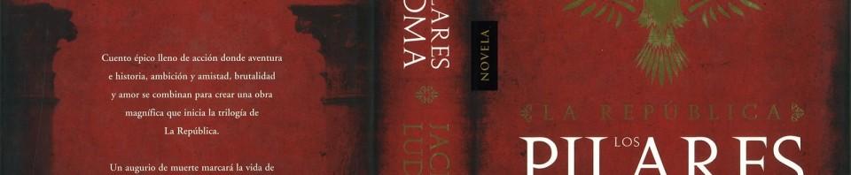 Los pilares de Roma: El sangriento final de la república romana de Jack Ludlow