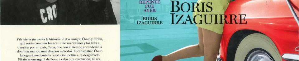 Y de repente fue ayer de Boris Izaguirre